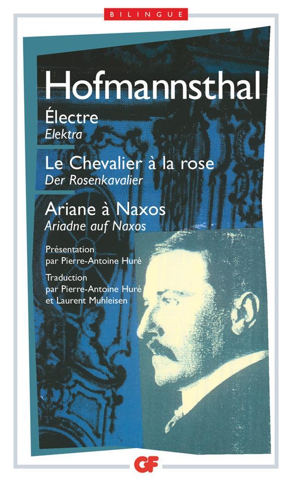 Electre ; le chevalier à la rose : Ariane à Naxos ; Elektra ; der rosenkavalier ; Ariadne auf Naxos