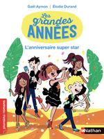 Vente EBooks : Les grandes années, l'anniversaire super star - Roman Vie quotidienne - De 7 à 11 ans  - Gaël AYMON