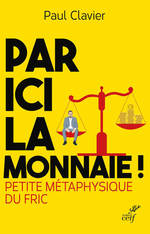 Vente Livre Numérique : Par ici la monnaie ! petite métaphysique du fric  - Paul Clavier