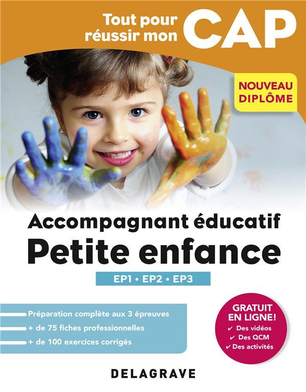 Tout pour réussir mon CAP ; accompagnant éducatif petite enfance ; épreuves professionnelles EP1, EP2, EP3