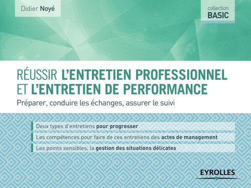 Réussir l'entretien professionnel et l'entretien de performance ; préparer, conduire les échanges, assurer le suivi