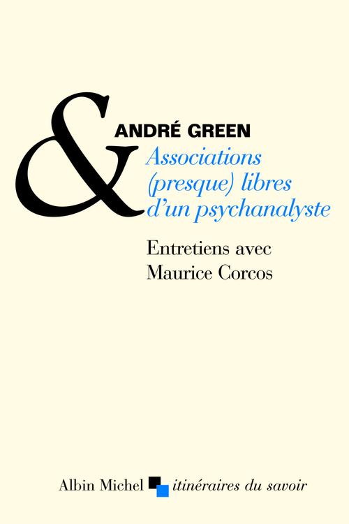 associations (presque) libres d'un psychanalyste ; entretiens avec Maurice Corcos