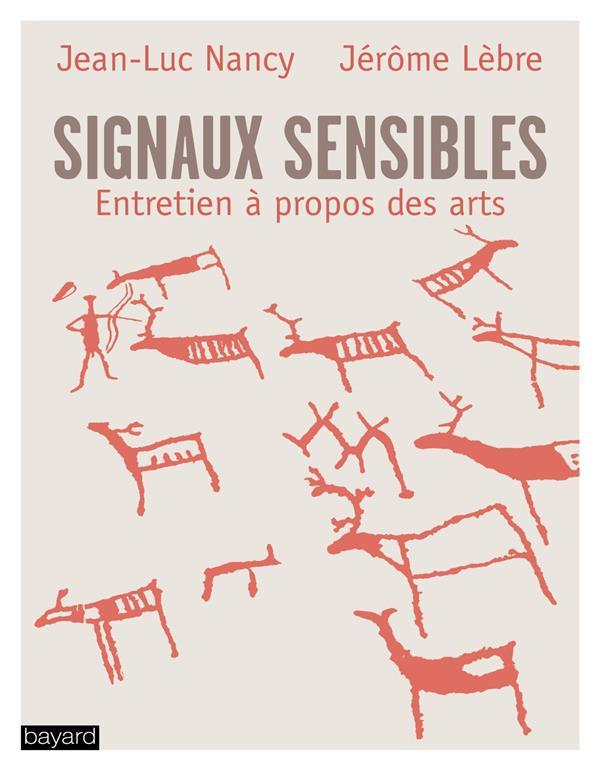 Signaux sensibles ; entretiens à propos des arts