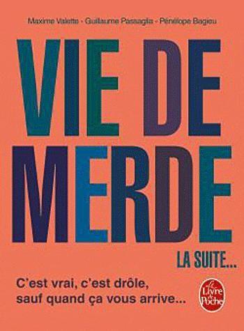 Vie De Merde, La Suite...