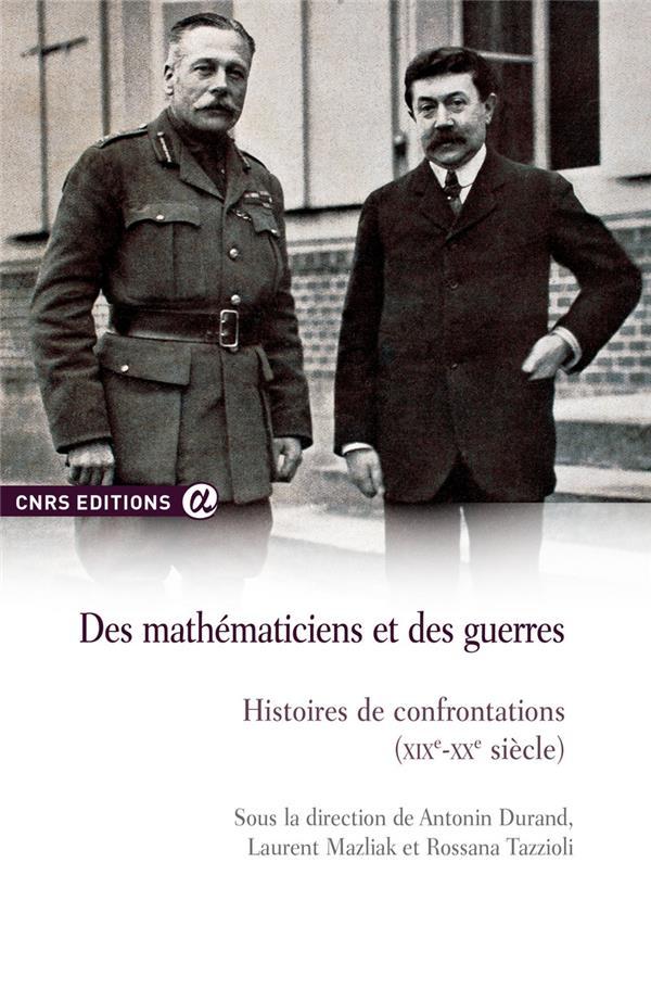 Des mathématiciens et des guerres ; histoires de confrontations (XIXe-XXe siècle)