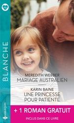 Vente Livre Numérique : Mariage australien ; une princesse pour patiente ; un homme idéal pour le Dr Mitzi Sanchez  - Meredith Webber - Cindy Kirk - Karin Baine
