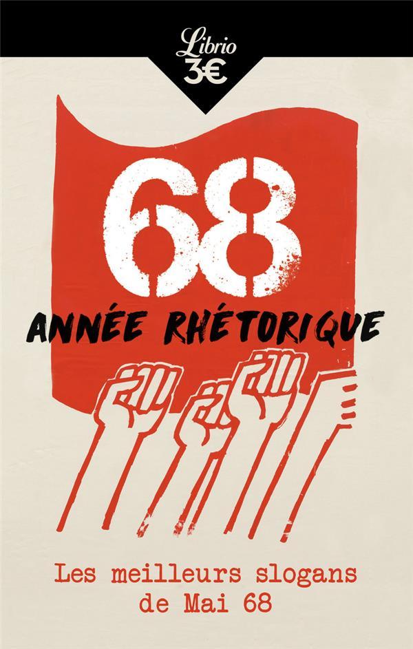 68 année rhétorique ; les meilleurs slogans de mai 68