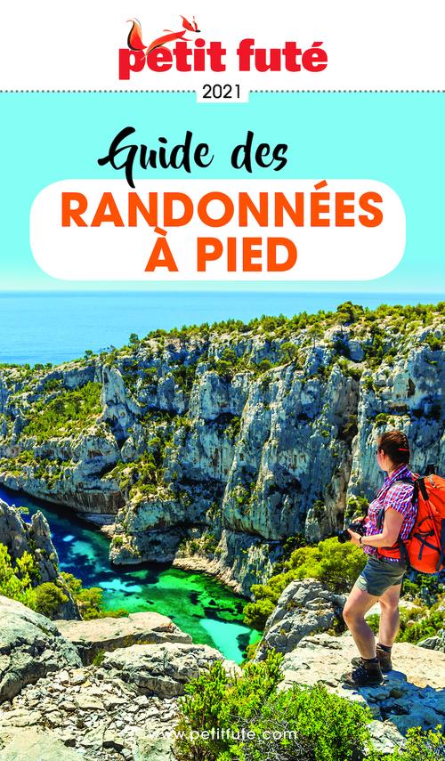 GUIDE PETIT FUTE ; THEMATIQUES ; guide des randonnées à pied (édition 2021)