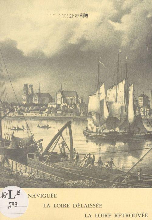 Essai de synthèse historique sur les aménagements de la Loire