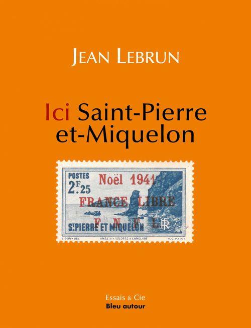 ici Saint-Pierre-et-Miquelon : noël 1941, ici Saint-Pierre-et-Miquelon