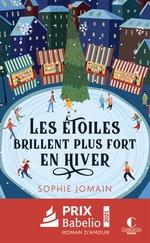 Les étoiles brillent plus fort en hiver  - Sophie Jomain