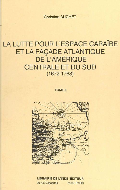 La lutte pour l'espace caraibe et la facade atlantique de l'amerique centrale et du sud 1672-1763