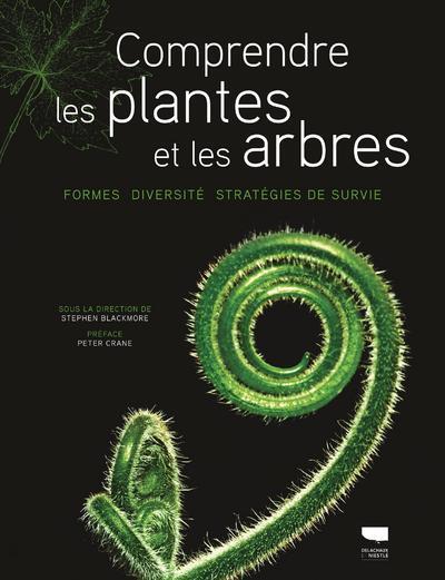 Comprendre les plantes et les arbres ; formes, diversité, stratégies de survie
