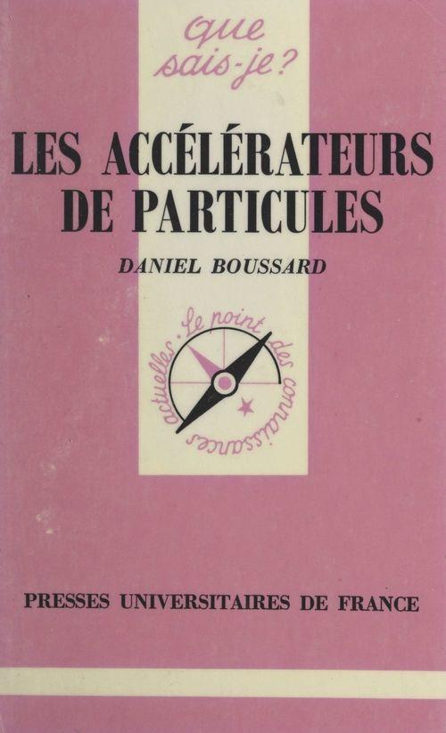 Les accélérateurs de particules