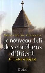 Vente Livre Numérique : Le nouveau défi des chrétiens d'Orient  - Sebastien de Courtois