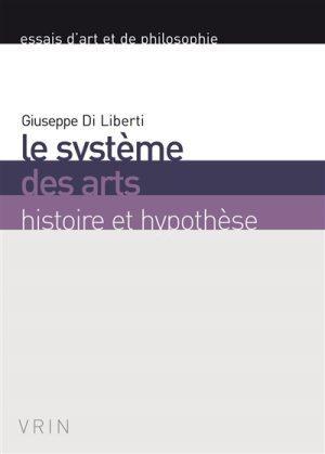 Le système des arts ; histoire et hypothèse
