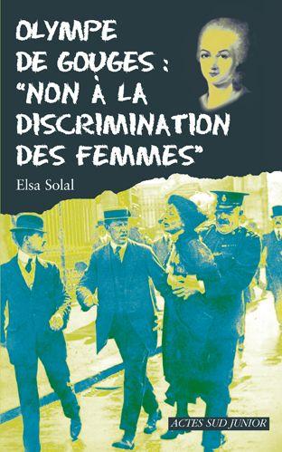 """Olympe De Gouges : """"Non A La Discrimination Des Femmes"""