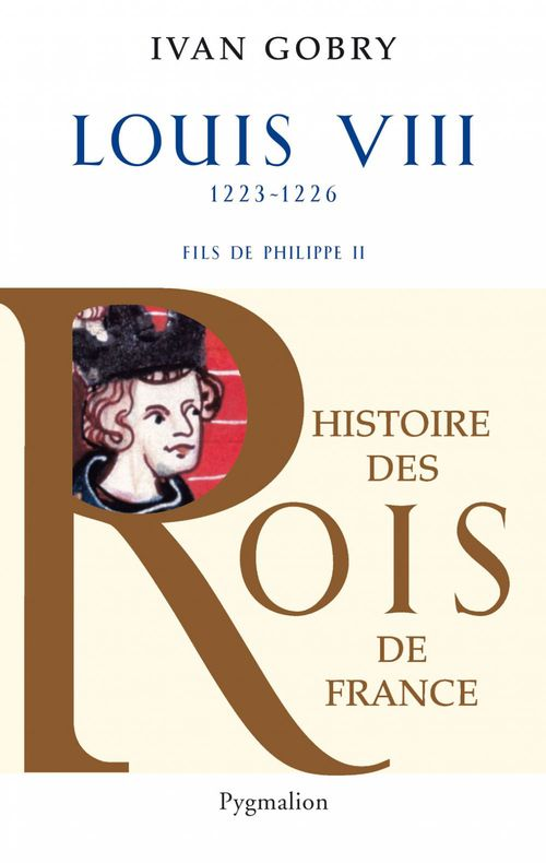 Louis VIII ; 1223-1226 ; fils de Philippe II