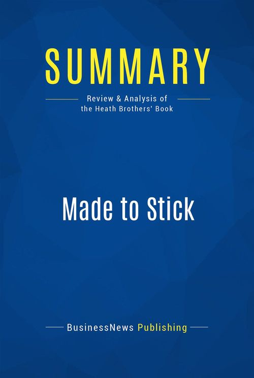 Made to stick ; why some ideas survive and others die