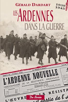 Les Ardennes dans la guerre ; 1939-1945
