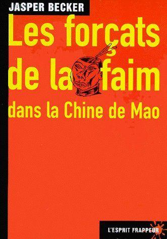 Les forçats de la faim dans la Chine de Mao
