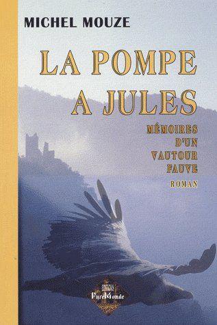 La pompe à Jules ; mémoires d'un vautour fauve