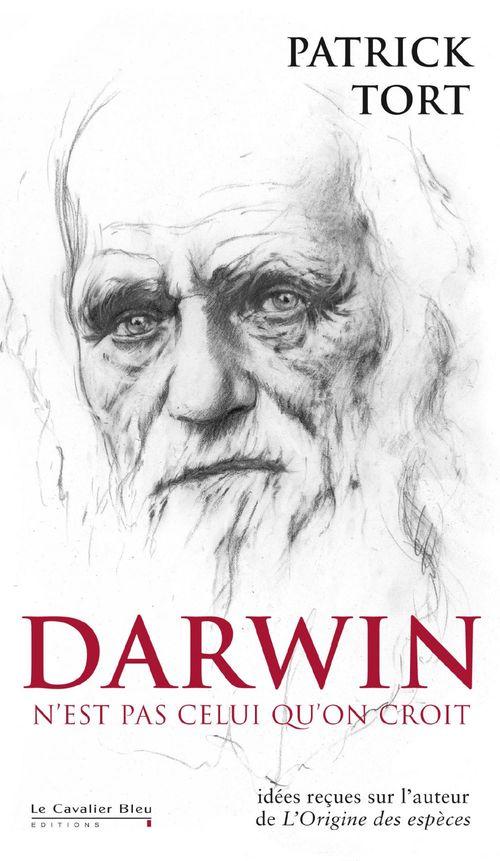Darwin n'est pas celui qu'on croit ; idées reçues sur l'auteur de l'Origine des espèces