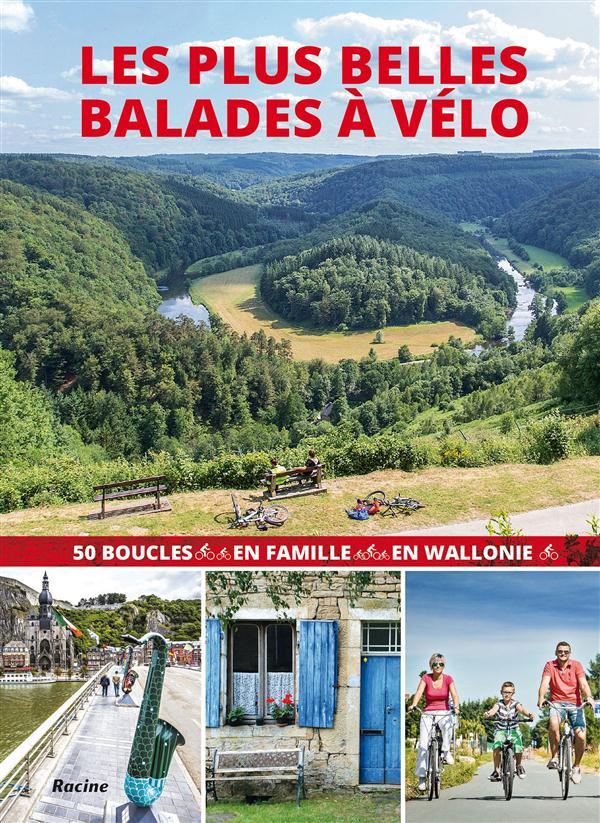 Les plus belles balades à vélo en Wallonie ; 50 boucles en famille