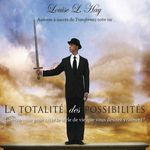 Vente AudioBook : La totalité des possibilités : Libérez-vous pour créer le style de vie que vous désirez vraiment!  - Louise L. Hay