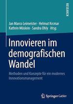 Innovieren im demografischen Wandel  - Sandra Ohly - Helmut Krcmar - Jan Marco Leimeister - Kathrin Moslein