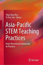Asia-Pacific STEM Teaching Practices  - Ying-Shao Hsu - Yi-Fen Yeh