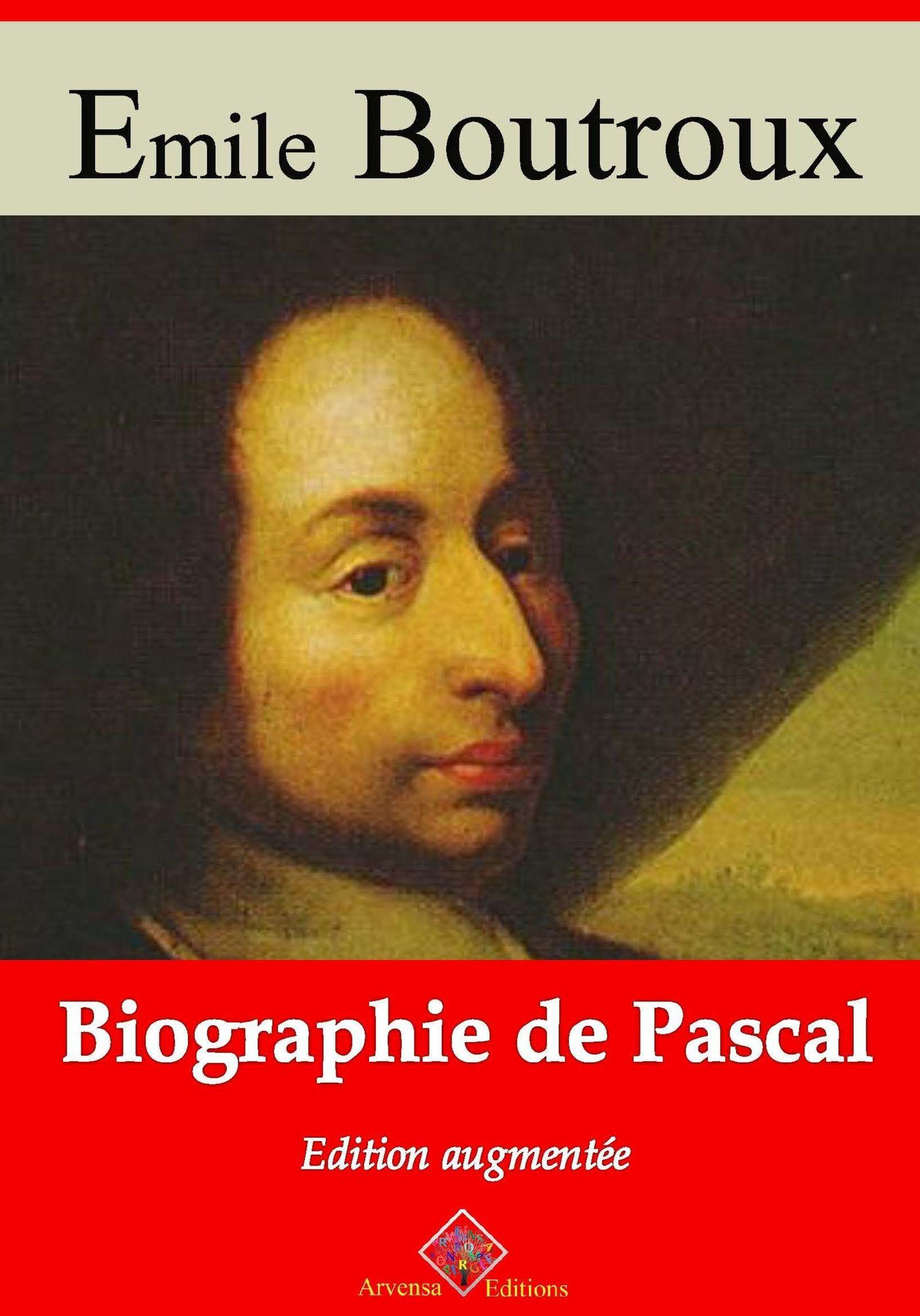 Biographie de Pascal - suivi d'annexes