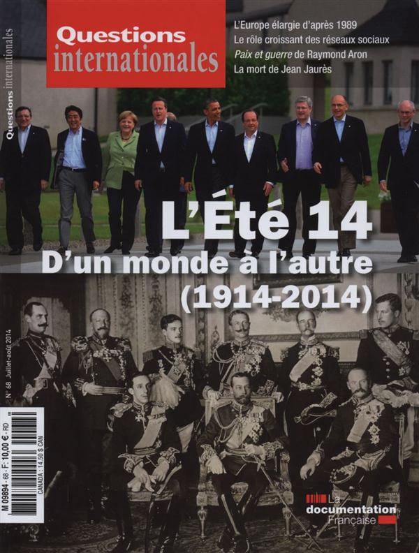 Revue questions internationales t.68; l'ete 2014 : d'un monde a l'autre (1914-2014)