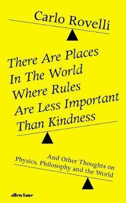 THERE ARE PLACES IN THE WORLD WHERE RULES ARE LESS IMPORTANT THAN - KINDNESS