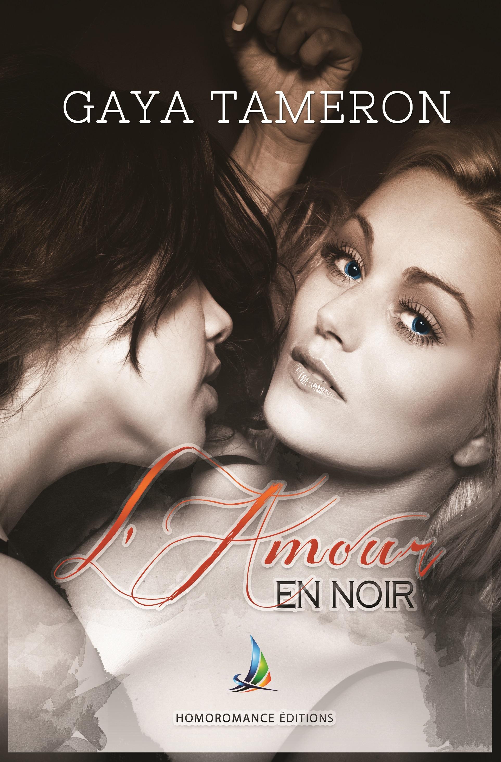 L'amour en noir   Nouvelle lesbienne, roman lesbien  - Gaya Tameron