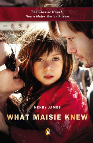 What Maisie Knew (Movie Tie-In)