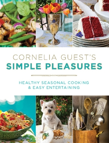 Cornelia Guest's Simple Pleasures