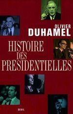 Vente EBooks : Histoire des présidentielles  - Olivier Duhamel