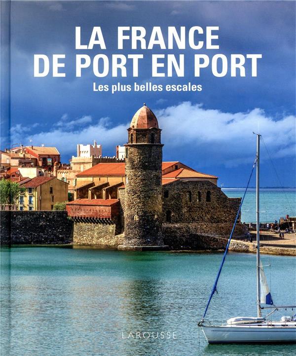 La France de port en port ; les plus belles escales