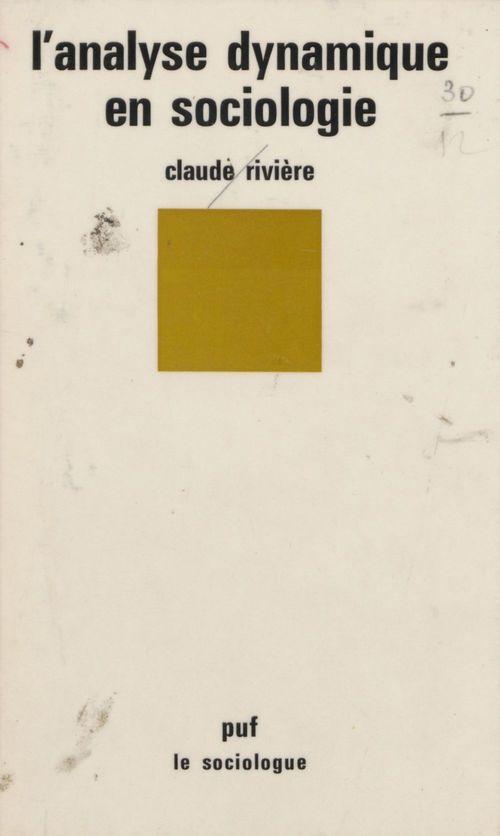 Vente EBooks : L'Analyse dynamique en sociologie  - Claude Rivière
