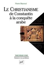 Vente EBooks : Le christianisme, de constantin à la conquête arabe (3e édition)  - Pierre MARAVAL - Mim