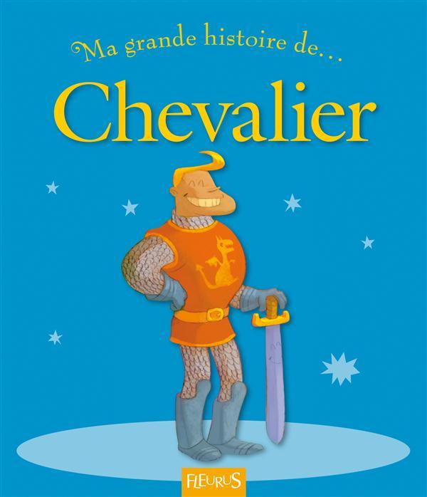 MA TOUTE PREMIERE GRANDE HISTOIRE DE... ; chevalier