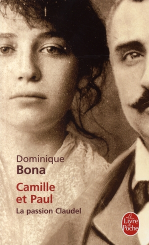 Camille et paul ; la passion claudel