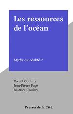 Les ressources de l'océan  - Daniel Coulmy - Jean-Pierre Pagé