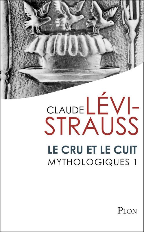 Mythologiques t.1 ; le cru et le cuit