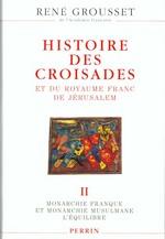 Histoire des croisades t.2