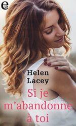 Si je m'abandonne à toi  - Helen Lacey