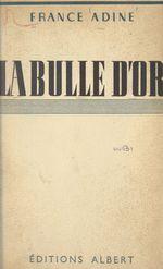 La bulle d'or  - France Adine