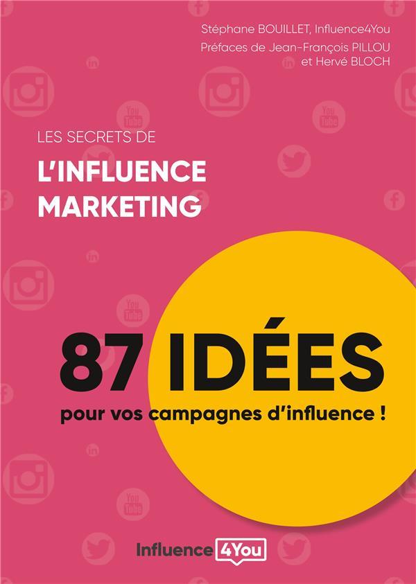 les secrets de l'influence marketing ; 87 idées de campagne d'influence