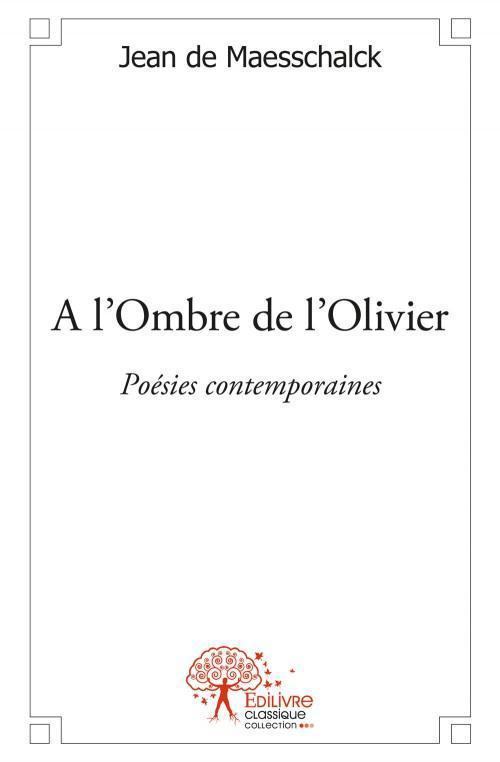 à l'ombre de l'olivier ; poésies contemporaines